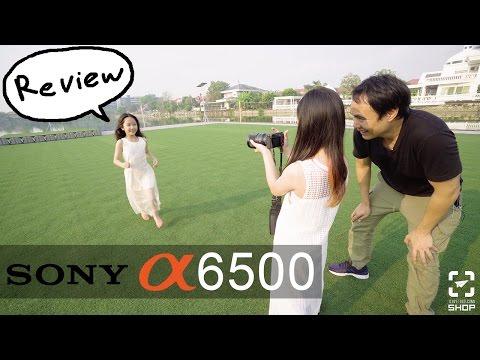 รีวิว Sony A6500 Review