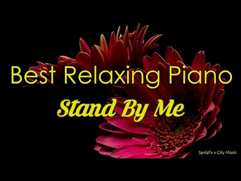 Stand By Me #1 🍉Best relaxing piano, Beautiful Piano Music | City Music
