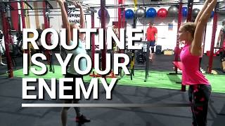 ROUTINE IS YOUR ENEMY