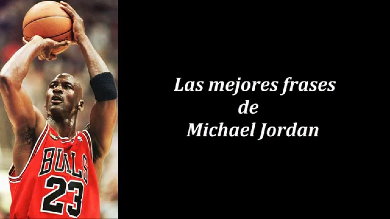 Frases célebres de Michael Jordan - YouTube