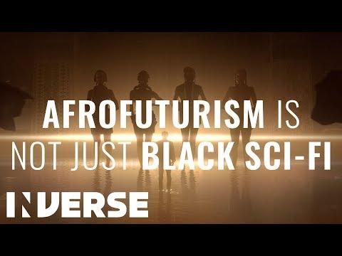 Afrofuturism: Not Just Black Sci-Fi  | Inverse