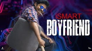 iSmart Boyfriend | Krazy Khanna | ChaiBisket