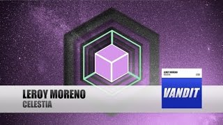 Leroy Moreno - Celestia(, 2016-08-09T16:00:01.000Z)