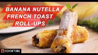 Banana Nutella French Toast Roll-Ups | Nutella Breakfast Recipes