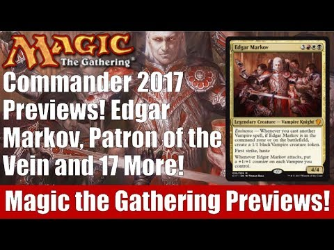 MTG Commander 2017 Previews! Edgar Markov, Patron of the Vein, and 17 More!