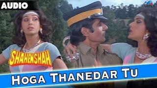 Shahenshah : Hoga Thanedar Too Full Audio Song With Lyrics | Amitabh Bachchan, Meenakshi Seshadri