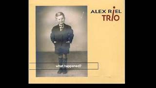 Alex Riel Trio - I'm Getting Sentimental over You