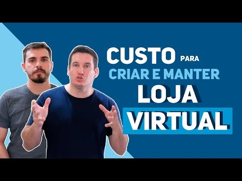 CUSTO PARA CRIAR e  MANTER LOJA VIRTUAL!