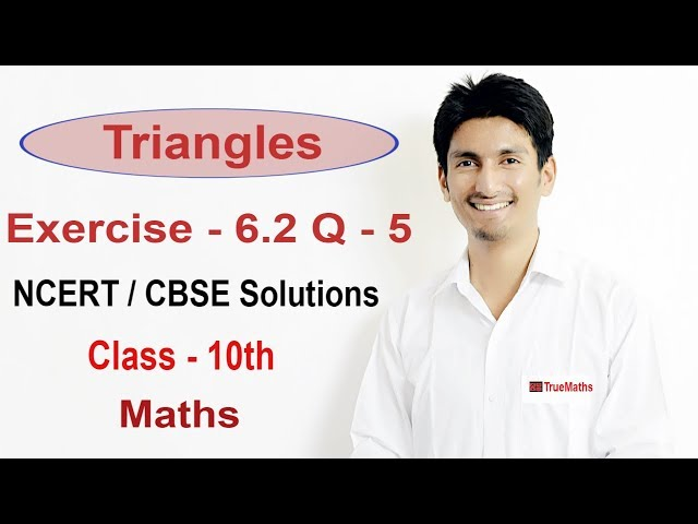 Exercise 6.2 - Questions 5 - NCERT/CBSE Solutions for Class 10th Maths Triangles || True maths
