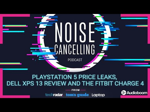 PlayStation 5 price leaks, Dell XPS 13 review and the Fitbit Charge 4 | Noise Cancelling Podcast 005