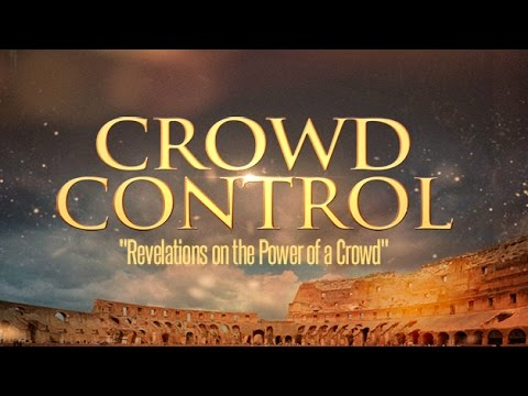 E2 - CROWD CONTROL Series - Influence The Crowd