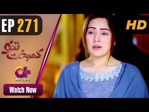 Kambakht Tanno - Episode 271 - Aplus ᴴᴰ Dramas
