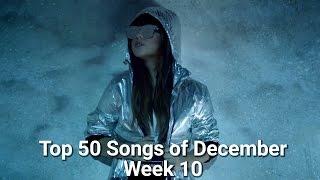 Top 50 Songs of December (Week of 13th - 19th) WEEK 10