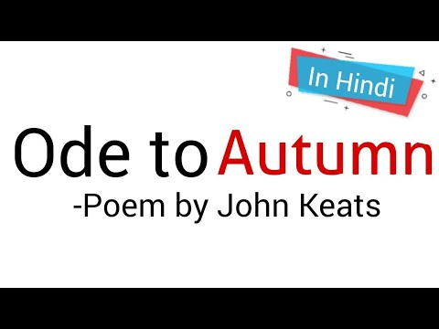 Ode to Autumn: Poem by John Keats in hindi Summary Analysis and line by line Explanation
