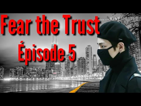 |TAEHYUNG FF VOSTFR|=Fear the Trust=ÉPISODE 5