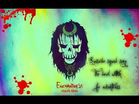 The Devil Within(Lyric)-Digital Daggers-song for suiscide squad enchantress