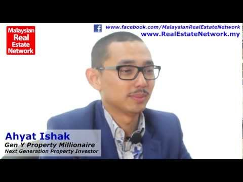 Real Estate Investment Malaysia Tips - Ahyat Ishak Interview - Gen Y Property Millionaire - Part 1