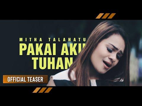 Mitha Talahatu - PAKAI AKU TUHAN (Teaser)