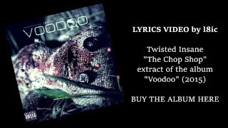 Twisted Insane - The Chop Shop [LYRICS]