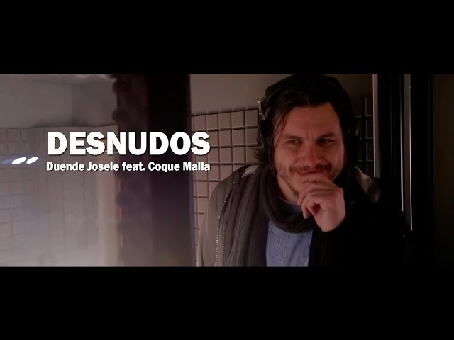DUENDE JOSELE feat COQUE MALLA - Desnudos