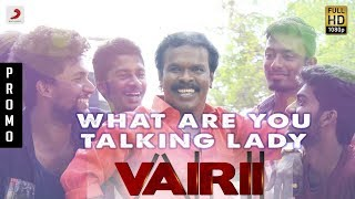Vairii What Are You Talking Lady? Promotional Teaser | Anthony Daasan