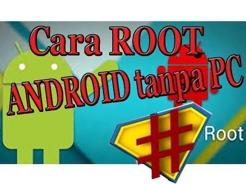 Cara Mudah Root Semua Jenis Android Tanpa PC - YouTube
