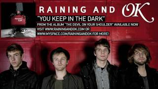 Watch Raining  Ok You Keep In The Dark video
