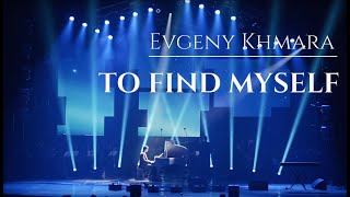 Gambar cover Evgeny Khmara - TO FIND MYSELF (LIVE)