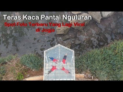 teras-kaca-pantai-nguluran---tempat-wisata-terbaru-di-yogyakarta-(-jogja-)-yang-lagi-viral
