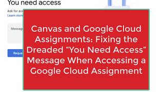 "Canvas & Google Cloud Assignments: Fixing the Dreaded ""You Need Access"" Message When Opening!"