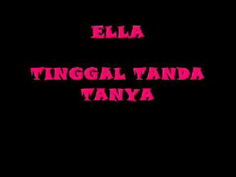 ELLA -  TINGGAL TANDA TANYA