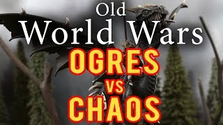 Ogres vs Warriors of Chaos Warhammer Fantasy Battle Report - Old World Wars Ep 59