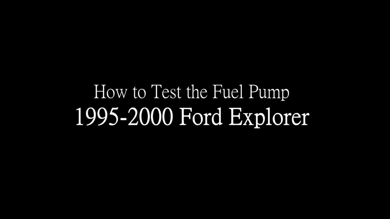 1995-2000 ford explorer: how to test the fuel pump