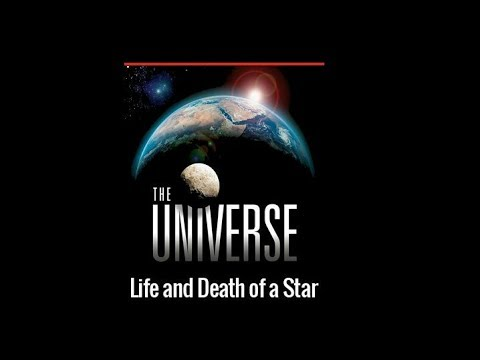 LIFE AND DEATH OF A STAR   National Geographic Space Documentary 2017