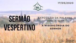 IGREJA PRESBITERIANA DA FREGUESIA- CULTO VESPERTINO-17/05/2020