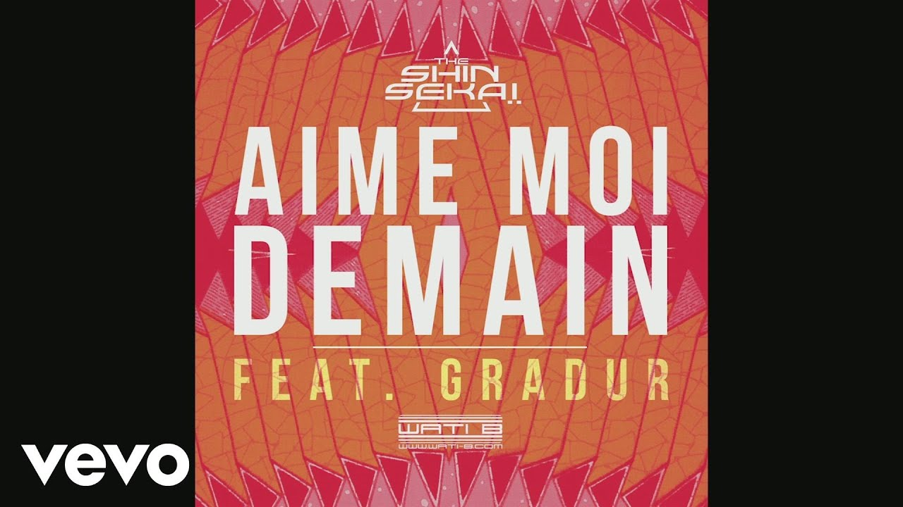 the shin sekai feat gradur aime moi demain mp3