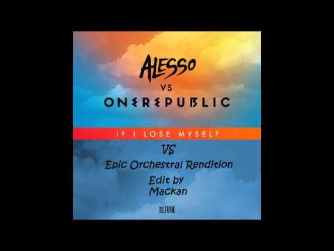 Alesso Vs One Republic - If I Lose Myself Vs Epic Orchestral Rendition