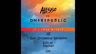 Alesso Vs One Republic - If I Lose Myself Vs Epic Orchestral Rendition