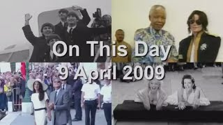 On This Day: 9 April 2009