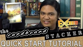 EXCEED Fighting Card Game (DEMO Part I) - A QUICK START TUTORIAL with The Cardboard Stacker