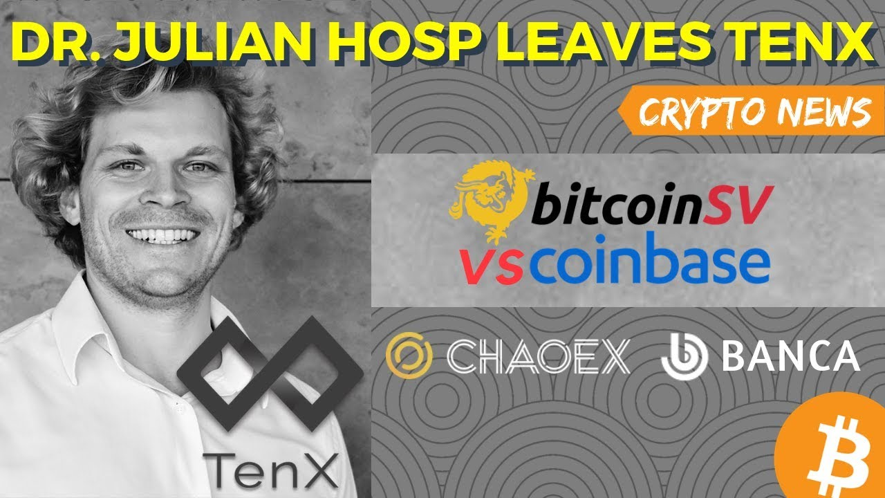 TenX President Dr. Julian Hosp Quits! Coinbase vs Bitcoin SV – Crypto News