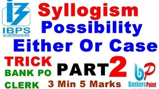 Syllogism Tricks For Bank Exams PART 2  Either or And Possibility Cases