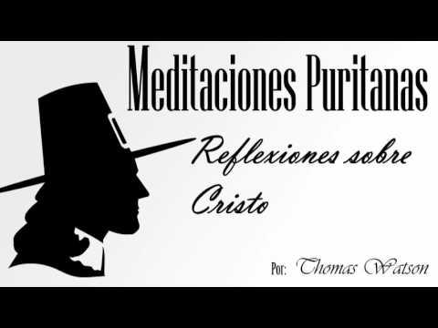 Meditaciones Puritanas - Thomas Watson - Reflexiones sobre Cristo