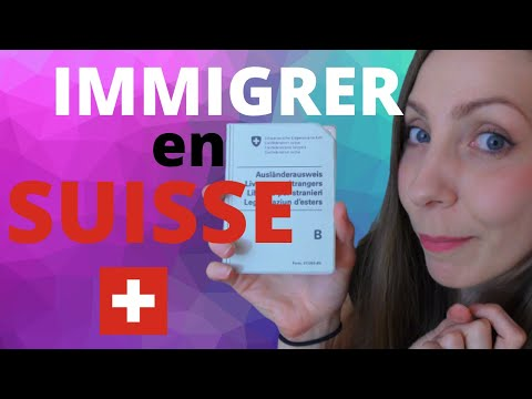 Comment immigrer en Suisse
