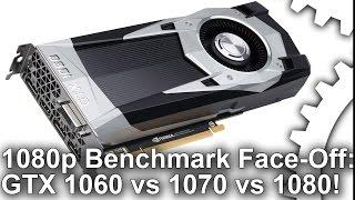 GeForce GTX 1060 vs 1070 vs 1080 Comparison: 1080p Gaming Benchmarks