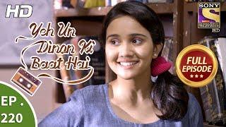 Yeh Un Dinon Ki Baat Hai - Ep 220 - Full Episode - 6th July, 2018