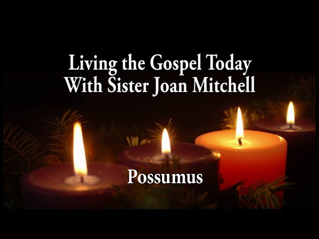 Living the Gospel Today - Possumus