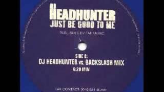 Backslash vs. DJ Headhunter Mix - Just be good to me @ 2003!