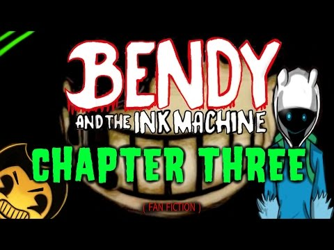 """Bendy and the Ink Machine: CHAPTER 3  """"Old New Friends"""""""