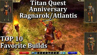 titan Quest Anniversary My TOP 10 Favorite Builds Ever!